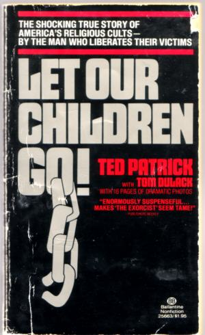 image of the Ted Patrick's book about deprogramming, Let My Children Go, linked to the first chapter of his book