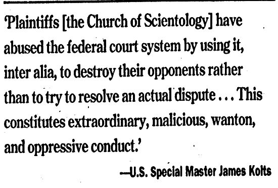 Plaintiffs Scientology have abused the federal court system by using it, inter alia, to destroy their opponents, rather than to resolve an actual dispute Magistrate Kolts